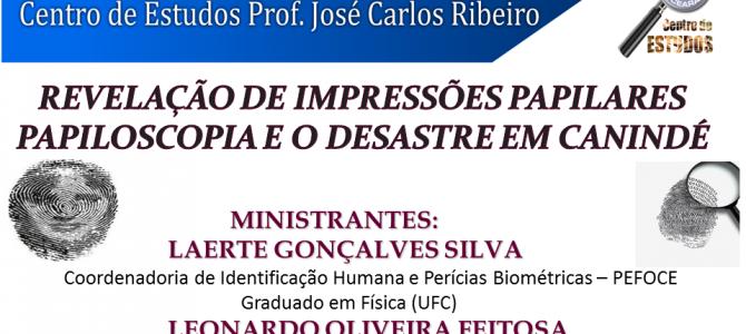 Centro de Estudos realiza palestra sobre Revelação de Impressões papilares apresentando o case do desastre de Canindé